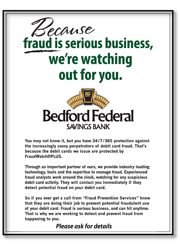 Because fraud is serious business, we're watching out for you.